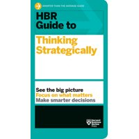 HBR Guide: HBR Guide to Thinking Strategically (Paperback)
