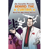 Jim Cornette Presents: Behind the Curtain  Real Pro Wrestling Stories