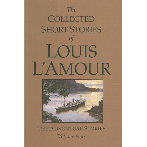 The Collected Short Stories of Louis L'Amour: The Adventure Stories
