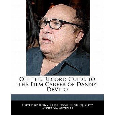 Off The Record Guide To The Film Career Of Danny Devito