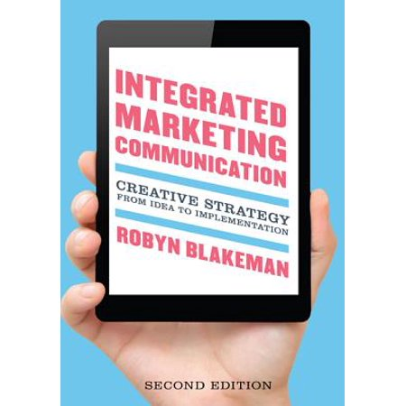 Integrated Marketing Communication : Creative Strategy from Idea to Implementation (Creative Dress Up Ideas)