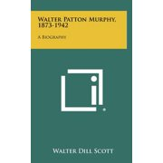 Walter Patton Murphy, 1873-1942 : A Biography