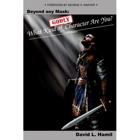 Beyond Any Mask: What Kind of Godly Character Are You? - eBook