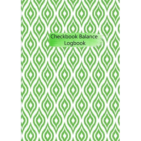 Checkbook Balance Logbook: Checking Account Payment Debit Card Tracking Book 6 Column Green Geometric (Paperback)