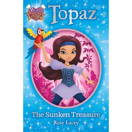 Princess Pirates Book 1: Topaz The Sunken Treasure (Pirate Treasure Map)