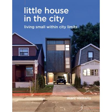 Little House in the City : Living Small Within City