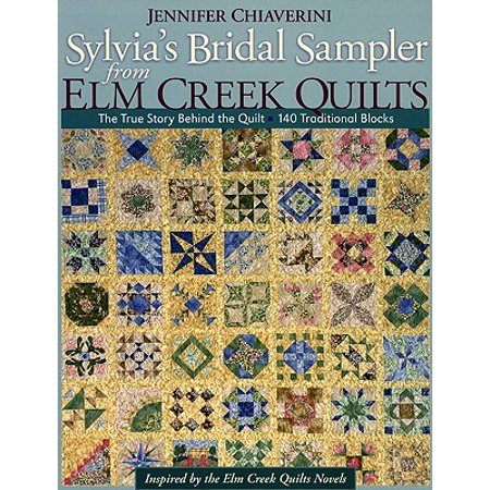 - Sylvia's Bridal Sampler from ELM Creek Q : The True Story Behind the Quilt 140 Traditional Blocks