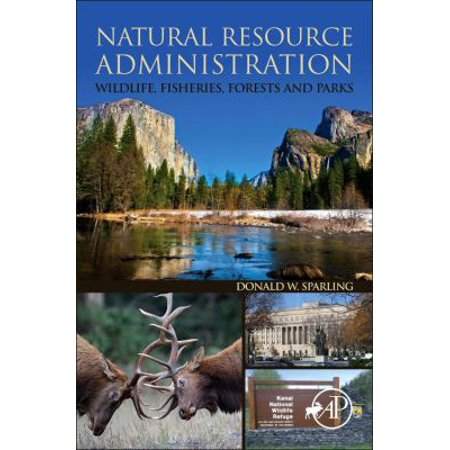 Natural Resource Administration  Wildlife  Fisheries  Forests And Parks