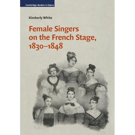 Female Singers on the French Stage, 1830-1848