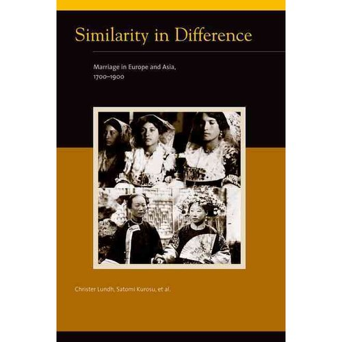 Similarity in Difference: Marriage in Europe and Asia, 1700-1900