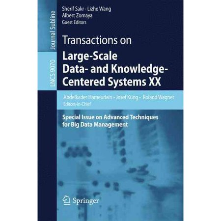 Transactions on Large-scale Data- and Knowledge-centered Systems: Special Issue on Advanced Techniques for Big Data Management