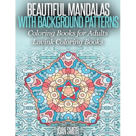 Beautiful mandalas with background patterns coloring book Coloring book for adults walmart