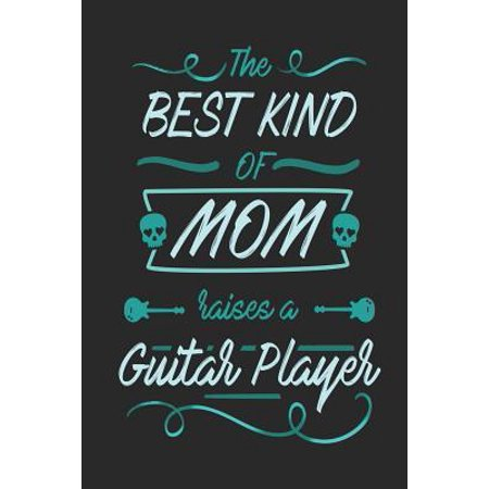 The Best Kind of Mom Raises a Guitar Player: Blank Lined Journal Notebook, 120 Pages, Soft Matte Cover, 6 x 9