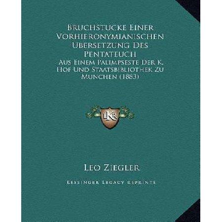 Bruchstucke Einer Vorhieronymianischen Ubersetzung Des Pentateuch: Aus Einem Palimpseste Der K. Hof Und Staatsbibliothek Zu Munchen (1883) - image 1 of 1