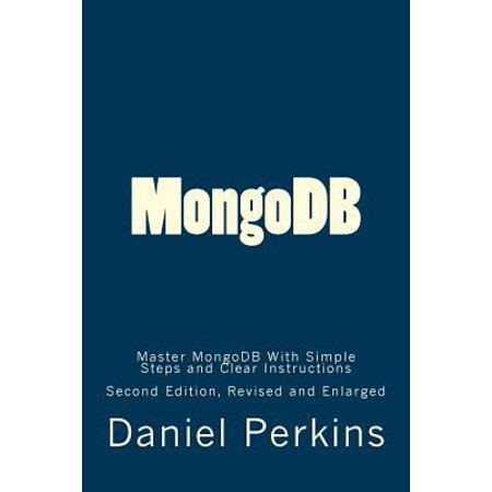 Mongodb  Master Mongodb With Simple Steps And Clear Instructions