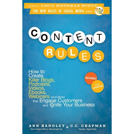 Content Rules : How to Create Killer Blogs, Podcasts, Videos, Ebooks, Webinars (and More) That Engage Customers and Ignite Your Business - Walmart Custome