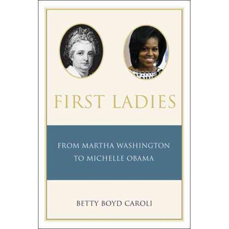 First Ladies  From Martha Washington To Michelle Obama