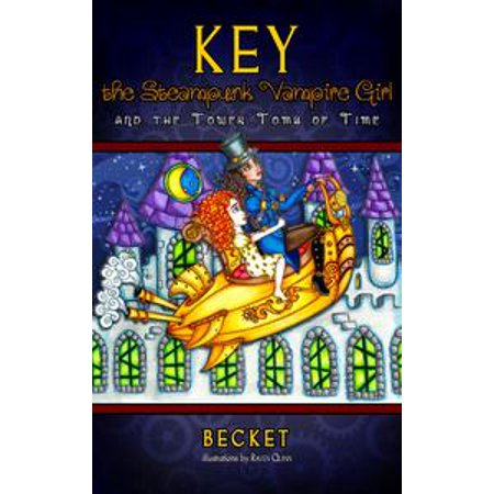 Key the Steampunk Vampire Girl and the Tower Tomb of Time - eBook (Anime Steampunk Girl)