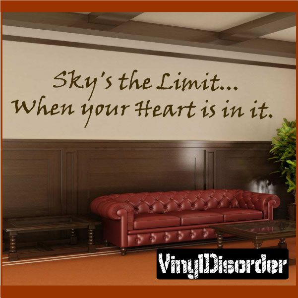 Sky's the limit…When your heart is in it. Wall Quote Mural Decal 36 Inches