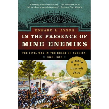 In the Presence of Mine Enemies : War in the Heart of America