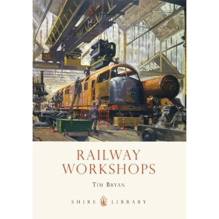 Railway Workshops  Shire Library   Paperback