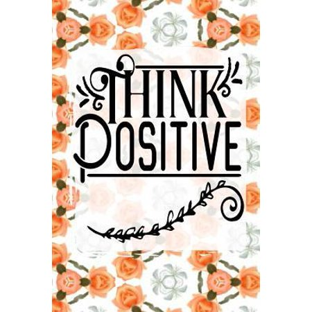 Think Positive: 52 Week Positivity Journal for Women Gratitude Diary Peach Rose 6x9 175 Page Softbound Matte Cover Paperback (Positive Diary)