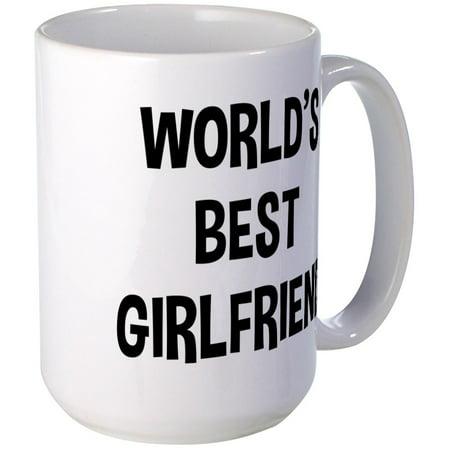 CafePress - World's Best Girlfriend - 15 oz Ceramic Large (World's Best Girlfriend Mug)