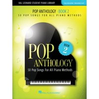 Pop Anthology - Book 2: 50 Pop Songs for All Piano Methods Early Intermediate - Intermediate (Paperback)