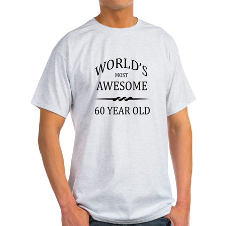 CafePress - World's Most Awesome 60 Year Old - Light T-Shirt - (Fitness Program For 60 Year Old Male)