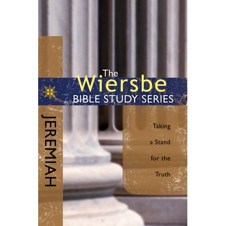Talking Stand - The Wiersbe Bible Study Series: Jeremiah : Taking a Stand for the Truth