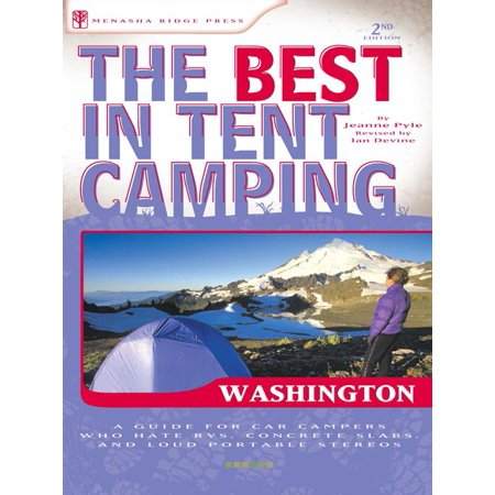 Best in Tent Camping Washington: The Best in Tent Camping: Washington