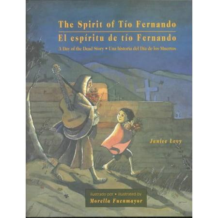 The Spirit of Tio Fernando: A Day of the Dead Story/El Espiritu De Tio Fernando : Una Historia Del Dia De Los - Historia De Dia De Halloween
