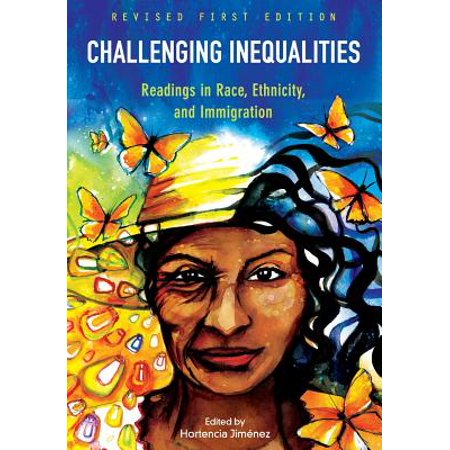 Challenging Inequalities : Readings in Race, Ethnicity, and