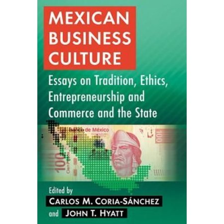 Of Mice And Men Relationship Between George And Lennie Essay Mexican Business Culture  Essays On Tradition Ethics Entrepreneurship  And Commerce And The State Best Persuasive Essay Topics also Essay About Globalisation Mexican Business Culture  Essays On Tradition Ethics  Substance Abuse Essay