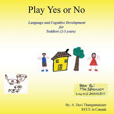 Play Yes or No : Language and Cognitive Development for Toddlers (2-3