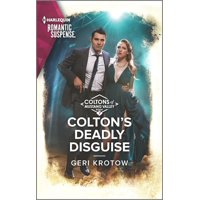 Coltons of Mustang Valley, 7: Colton's Deadly Disguise (Paperback)