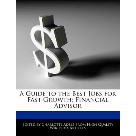 A Guide to the Best Jobs for Fast Growth : Financial