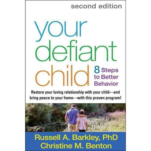 Your Defiant Child: 8 Steps to Better Behavior