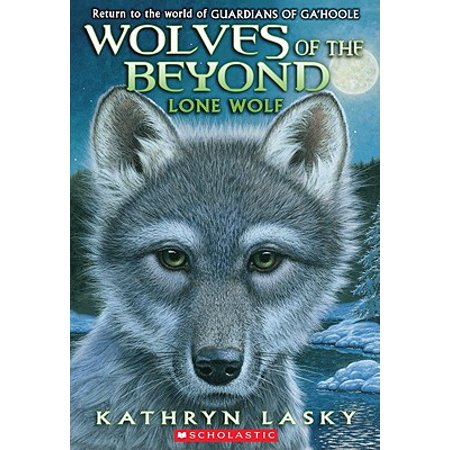 Wolves of the Beyond #1: Lone Wolf (Beyond The Burning Time By Kathryn Lasky)