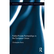 Routledge Critical Studies in Public Management: Public-Private Partnerships in the European Union (Hardcover)