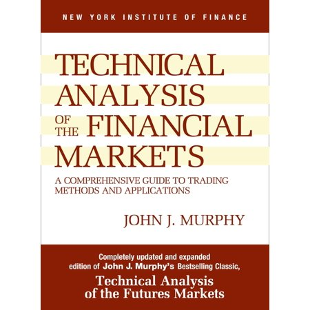 Study Guide to Technical Analysis of the Financial Markets : A Comprehensive Guide to Trading Methods and