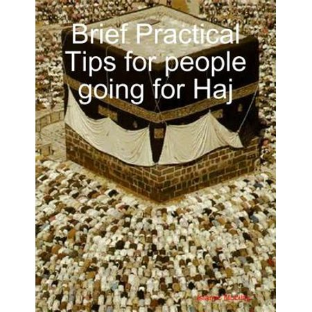 Brief Practical Tips for people going for Haj - eBook