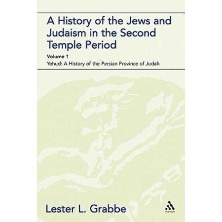 A History of the Jews and Judaism in the Second Temple Period (vol. 1): The Persian Period (539-331BCE) (The Library of Second Temple Studies) - image 1 de 1