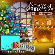 The 12 Days of Christmas Geek Edition - Audiobook