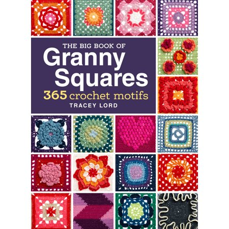 The Big Book of Granny Squares (Hardcover) - Granny Tranny