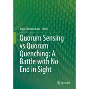 Quorum Sensing vs Quorum Quenching: A Battle with No End in Sight - eBook