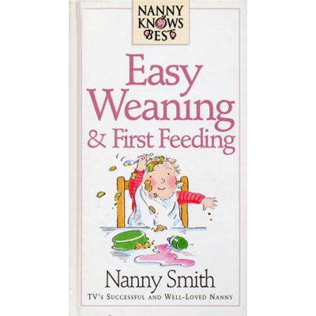 Nanny Knows Best - Easy Weaning And First Feeding - (Best Way To Wean Off Antidepressants)