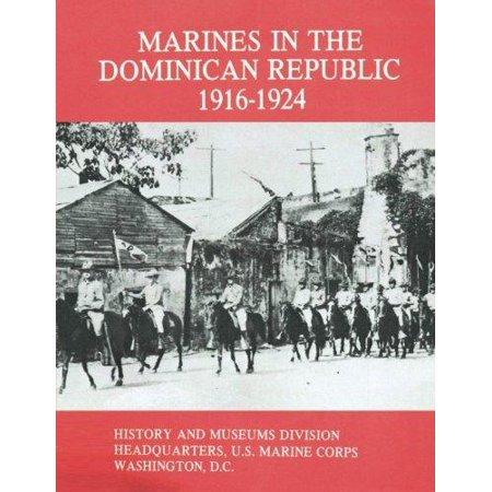 Marines In The Dominican Republic  1916 1924