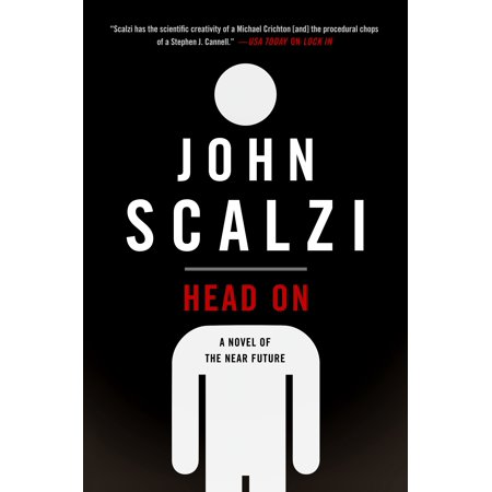 Head On : A Novel of the Near Future
