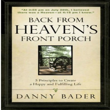 Back From Heaven's Front Porch, 5 Principles for Creating a Happy & Fulfilling Life - Audiobook](Decorating Front Porch For Halloween)